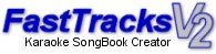 FastTracks V2 Karaoke Song Book Creator PLUS Software